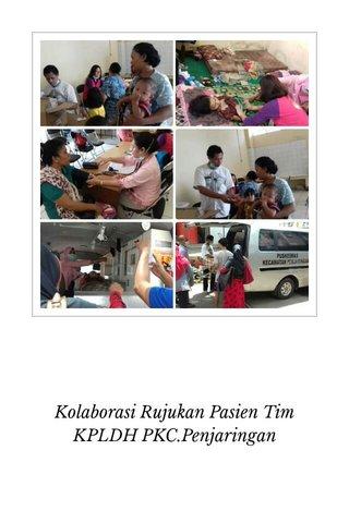 Kolaborasi Rujukan Pasien Tim KPLDH PKC.Penjaringan
