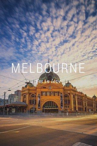 MELBOURNE i'm in love