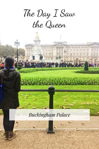 The Day I Saw the Queen Buckingham Palace