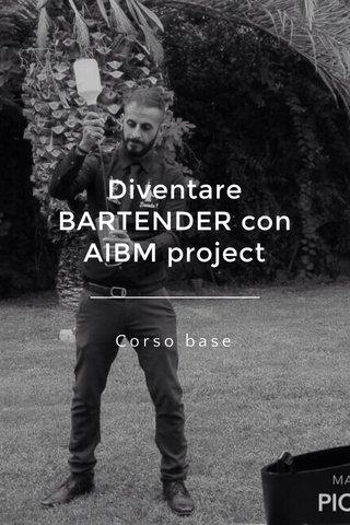 Diventare BARTENDER con AIBM project Corso base
