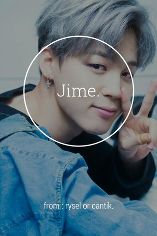 Jime. from : rysel or cantik.
