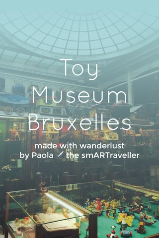 Toy Museum Bruxelles made with wanderlust by Paola ✈️ the smARTraveller
