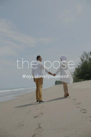 the pose #oyaulovelymoment