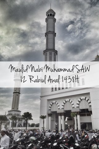 Maulid Nabi Muhammad SAW 12 Rabiul Awal 1438H