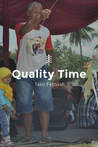 Quality Time Takir Festival