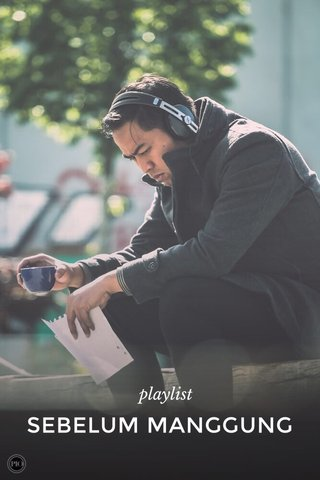 SEBELUM MANGGUNG playlist