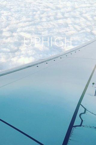 UPHIGH