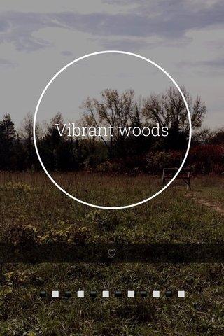 Vibrant woods ▪️▫️▪️▫️▪️▫️▪️▫️▪️▫️▪️▫️
