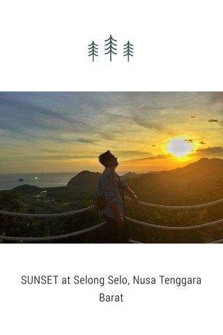 SUNSET at Selong Selo, Nusa Tenggara Barat