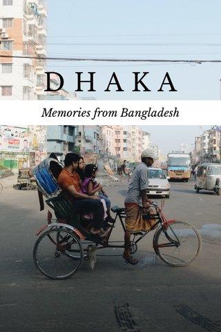 DHAKA Memories from Bangladesh