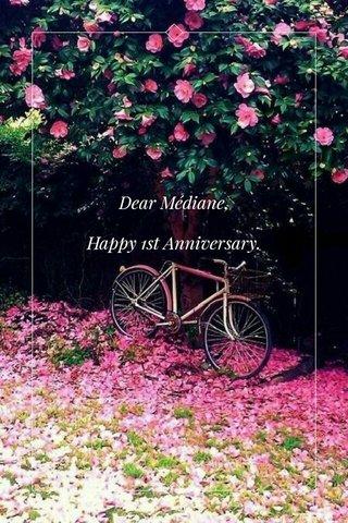 Dear Médiane, Happy 1st Anniversary.