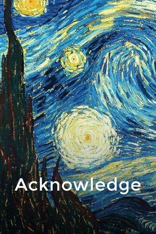 Acknowledge