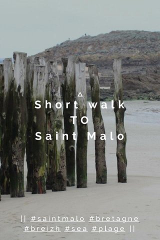 Short walk TO Saint Malo    #saintmalo #bretagne #breizh #sea #plage   