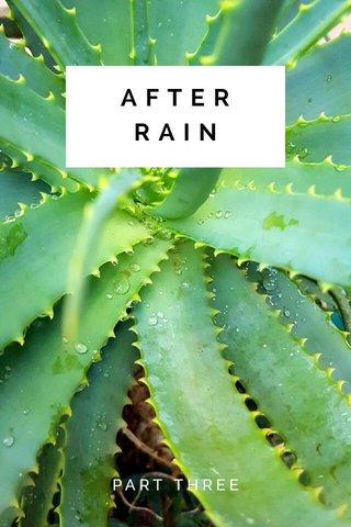 AFTER RAIN PART THREE