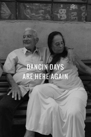 DANCIN DAYS ARE HERE AGAIN