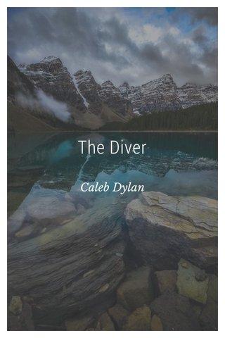 The Diver Caleb Dylan