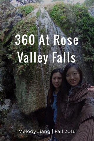 360 At Rose Valley Falls Melody Jiang   Fall 2016