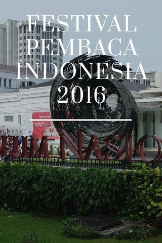FESTIVAL PEMBACA INDONESIA 2016