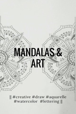 MANDALAS & ART    #creative #draw #aquarelle #watercolor #lettering   