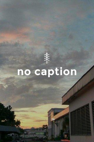 no caption