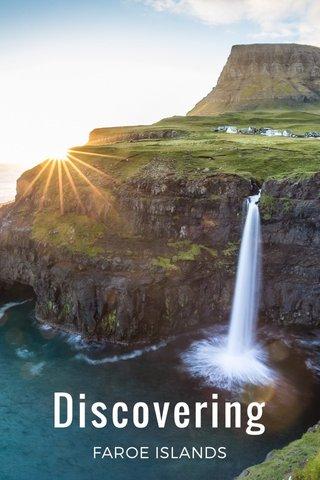 Discovering FAROE ISLANDS