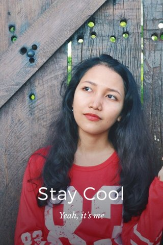 Stay Cool Yeah, it's me