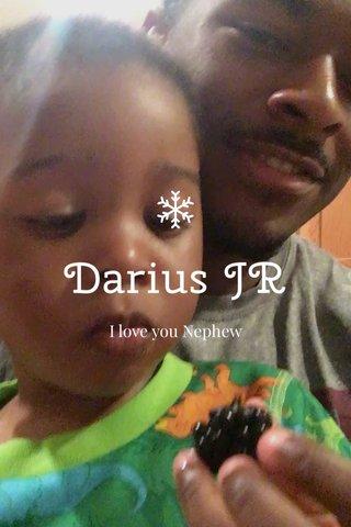 Darius JR I love you Nephew