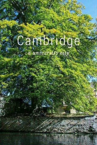Cambridge a university city