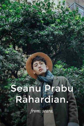 Seanu Prabu Rahardian. from: seara.
