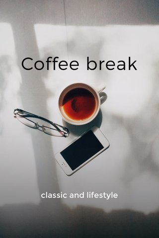 Coffee break classic and lifestyle
