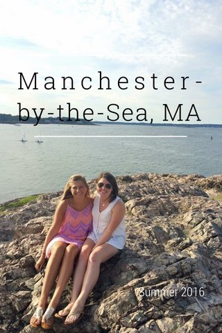 Manchester-by-the-Sea, MA Summer 2016