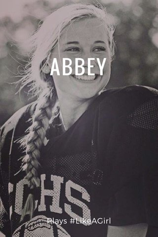 ABBEY Plays #LikeAGirl