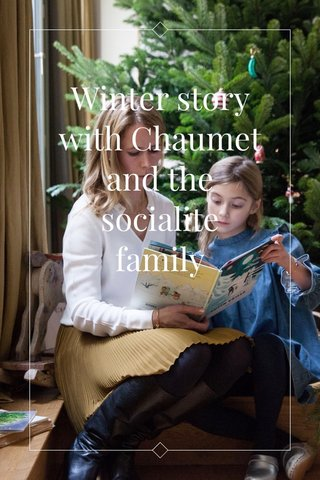 Winter story with Chaumet and the socialite family