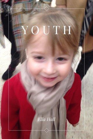 YOUTH Ella Hall
