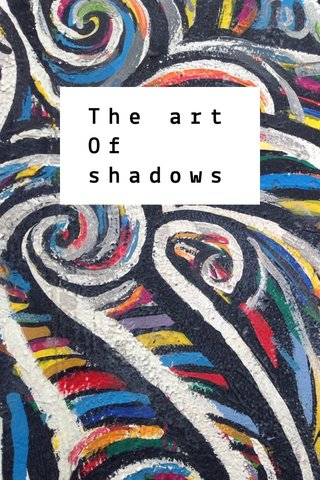 The art Of shadows