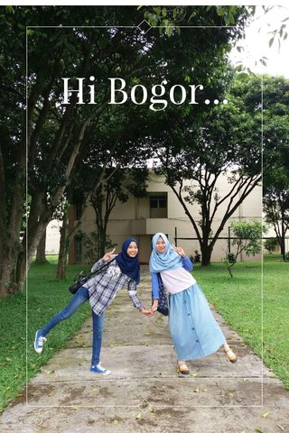 Hi Bogor...
