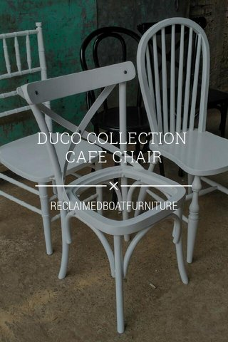 DUCO COLLECTION CAFE CHAIR RECLAIMEDBOATFURNITURE