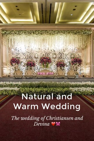 Natural and Warm Wedding The wedding of Christiansen and Devina ❤️🎀