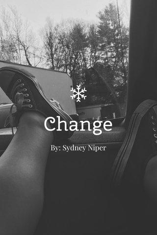 Change By: Sydney Niper