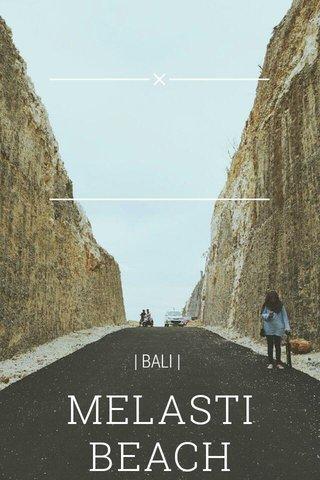MELASTI BEACH | BALI |