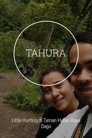 TAHURA Little Hunting di Taman Hutan Raya Dago