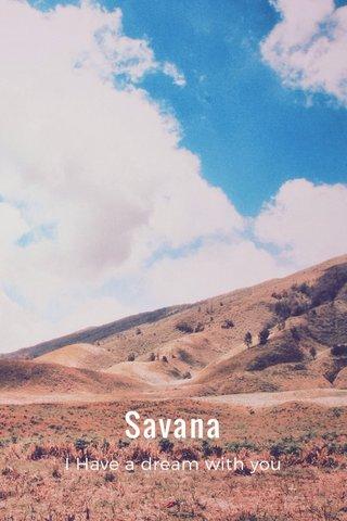 Savana I Have a dream with you