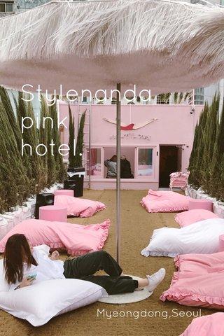 Stylenanda pink hotel. Myeongdong,Seoul.
