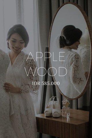 APPLE WOOD IDR 585.000