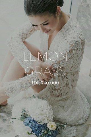 LEMON GRASS IDR 740.000