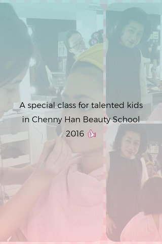 A special class for talented kids in Chenny Han Beauty School 2016 👍