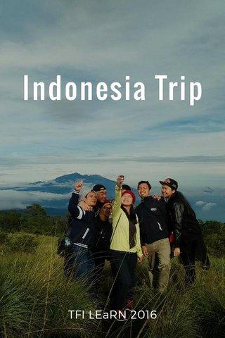 Indonesia Trip TFI LEaRN 2016