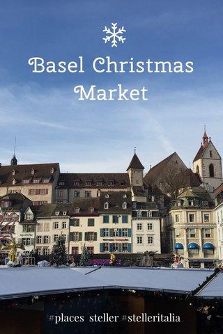 Basel Christmas Market #places steller #stelleritalia