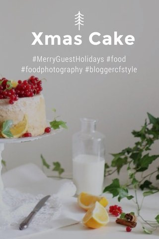Xmas Cake #MerryGuestHolidays #food #foodphotography #bloggercfstyle