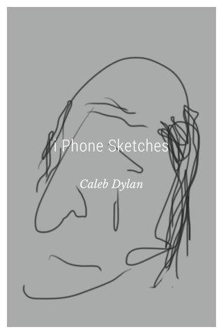 i Phone Sketches Caleb Dylan
